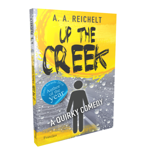 """Up the creek - A quirky comedy"" von Andreas A. Reichelt"