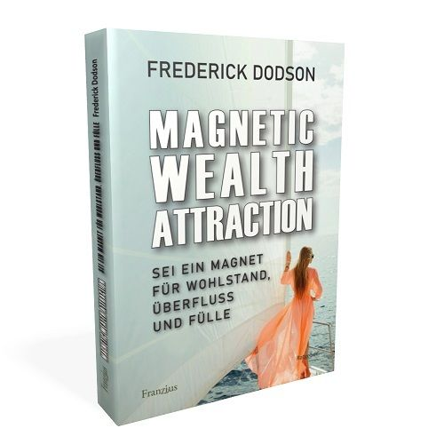 """Magnetic Wealth Attraction - Sei ein Magnet für Wohlstand ..."" Frederick E. Dodson (Softcover)"