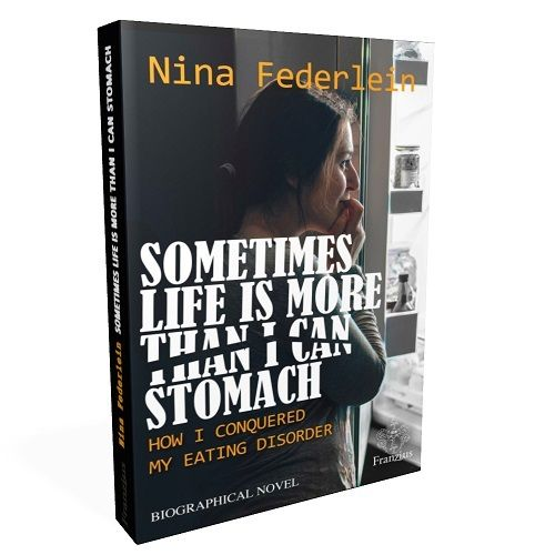 """Sometimes Life is More Than I Can Stomach"" (Biografie) von Nina Federlein"